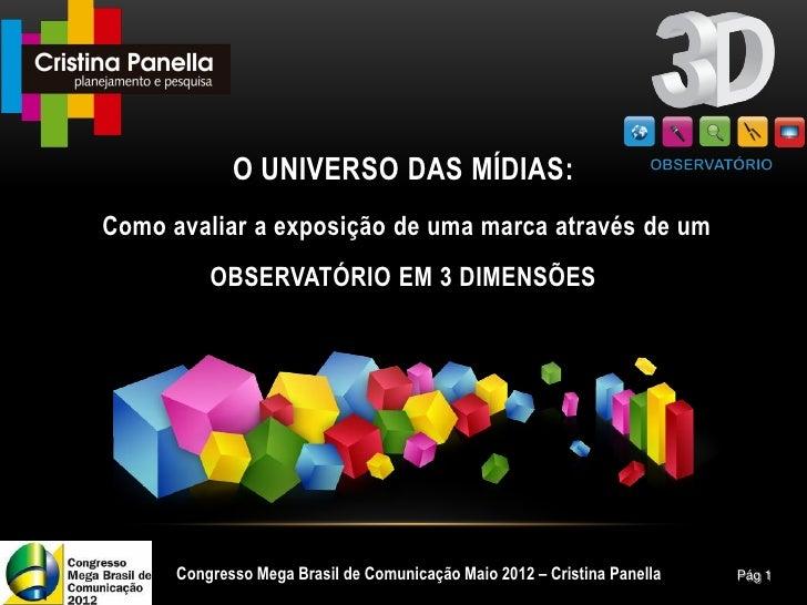 O UNIVERSO DAS MÍDIAS:Como avaliar a exposição de uma marca através de um          OBSERVATÓRIO EM 3 DIMENSÕES      Congre...