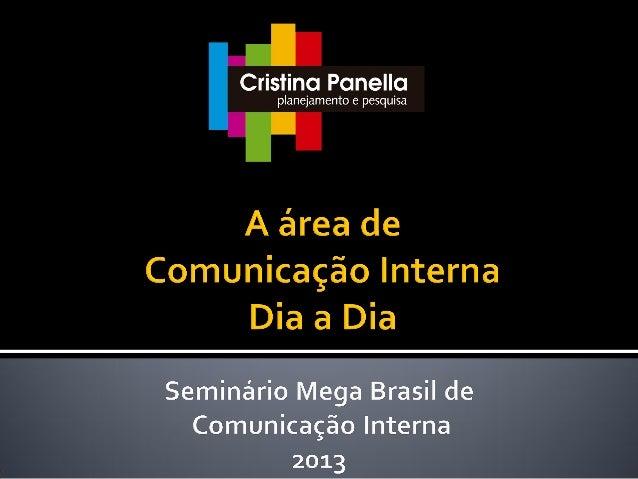 Os profissionais de comunicação interna têm um bom nível de conhecimento e compreensão do negócio, da estratégia corporati...
