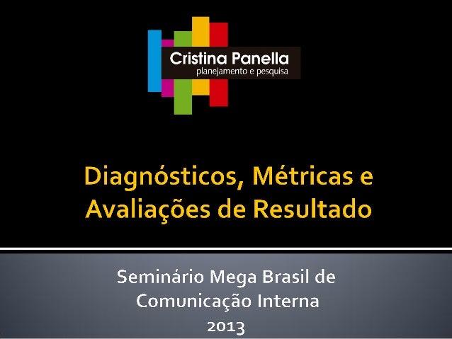 Mensuração de Resultados  Quais são os método(s) utilizado (s) para mensurar os resultados do departamento de comunicação ...