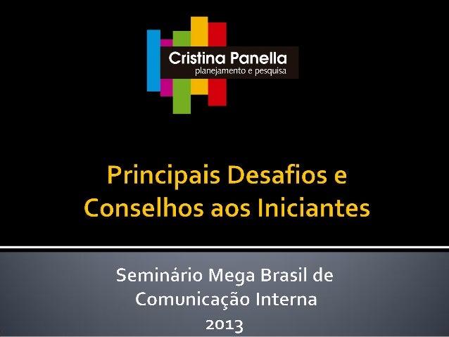 cristina@cristinpanella.com.br  R. Deputado Lacerda Franco, 503 - Pinheiros São Paulo-SP CEP 05418-001  [+55 11] 3063 0151...