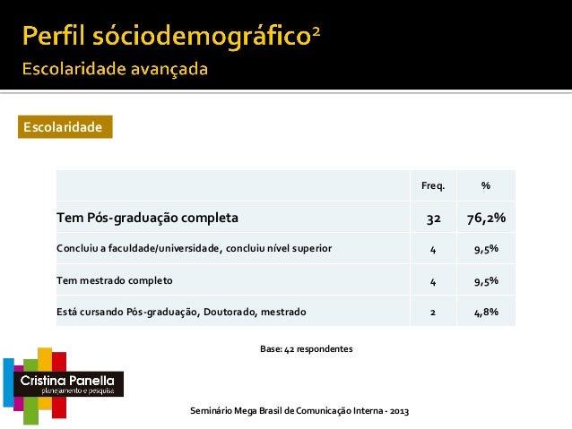 Setor Econômico  Nacional / Multinacional Nacional  Comércio 4,8%  45% Serviços 45,2%  55% Multinacional  Indústria 50,0% ...