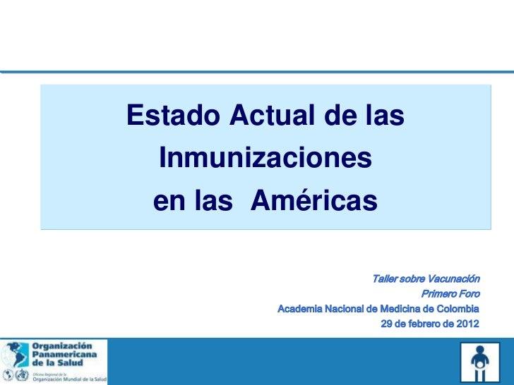 Estado Actual de las  Inmunizaciones en las Américas                             Taller sobre Vacunación                  ...