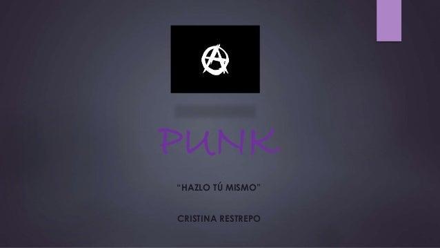 "PUNK ""HAZLO TÚ MISMO"" CRISTINA RESTREPO"
