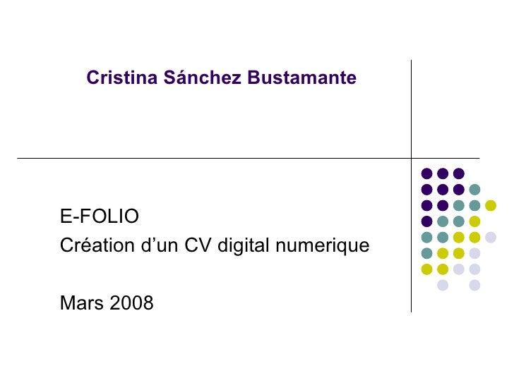 Cristina Sánchez Bustamante E-FOLIO Création d'un CV digital numerique Mars 2008