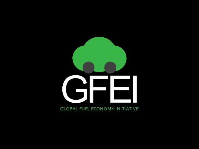 1. GFEI mission 2. Why fuel economy? 3. Fuel economy trends 4. GFEI approach