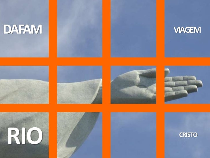 DAFAM<br />VIAGEM <br />CRISTO<br />RIO<br />