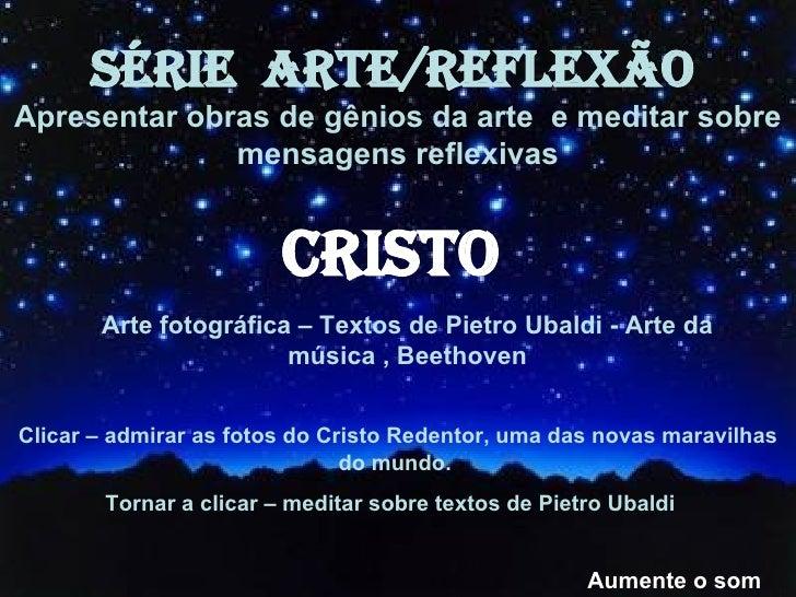 Arte fotográfica – Textos de Pietro Ubaldi - Arte da música , Beethoven Clicar – admirar as fotos do Cristo Redentor, uma ...