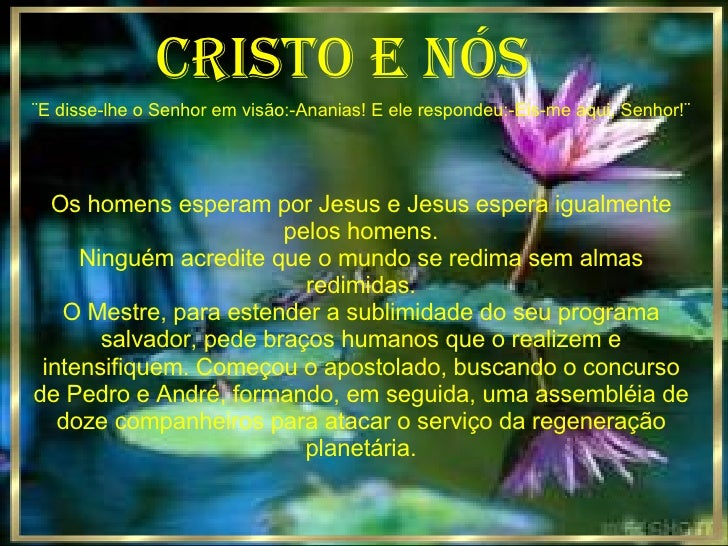 cristo e nós ¨E disse-lhe o Senhor em visão:-Ananias! E ele respondeu:-Eis-me aqui, Senhor!¨ Os homens esperam por Jesus e...