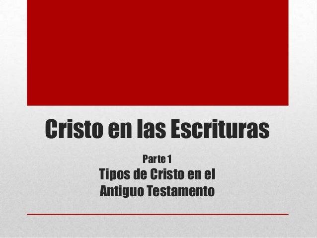 Cristo en las Escrituras Parte 1 Tipos de Cristo en el Antiguo Testamento