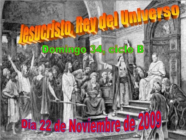 Como final del añolitúrgico,celebramos la fiestade CRISTO REY,Jesús es elprincipio y fin detodo. De Élvenimos y vamoshacia...