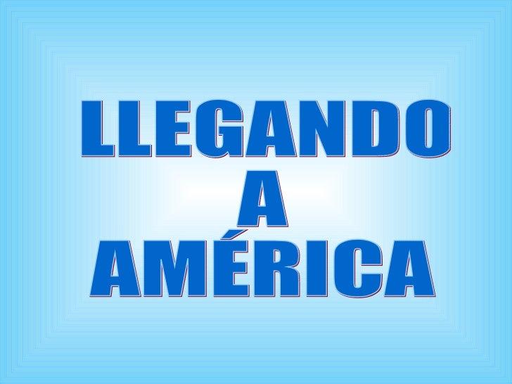 LLEGANDO  A  AMÉRICA