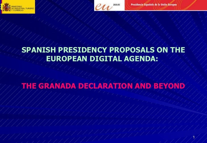 SPANISH PRESIDENCY PROPOSALS ON THE EUROPEAN DIGITAL AGENDA:  THE GRANADA DECLARATION AND BEYOND