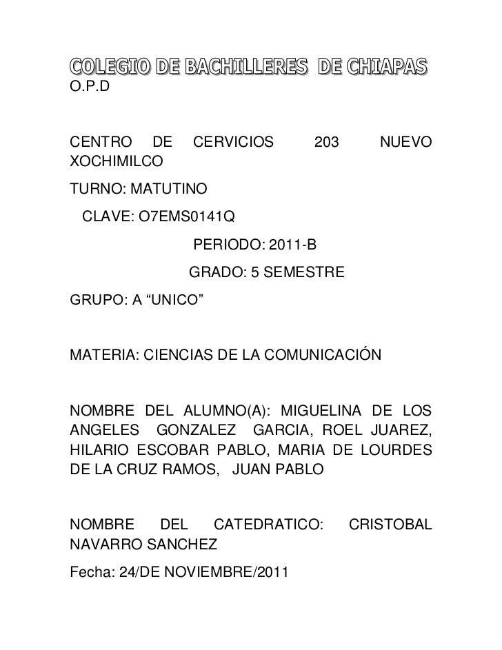 O.P.DCENTRO DE      CERVICIOS      203      NUEVOXOCHIMILCOTURNO: MATUTINO CLAVE: O7EMS0141Q               PERIODO: 2011-B...