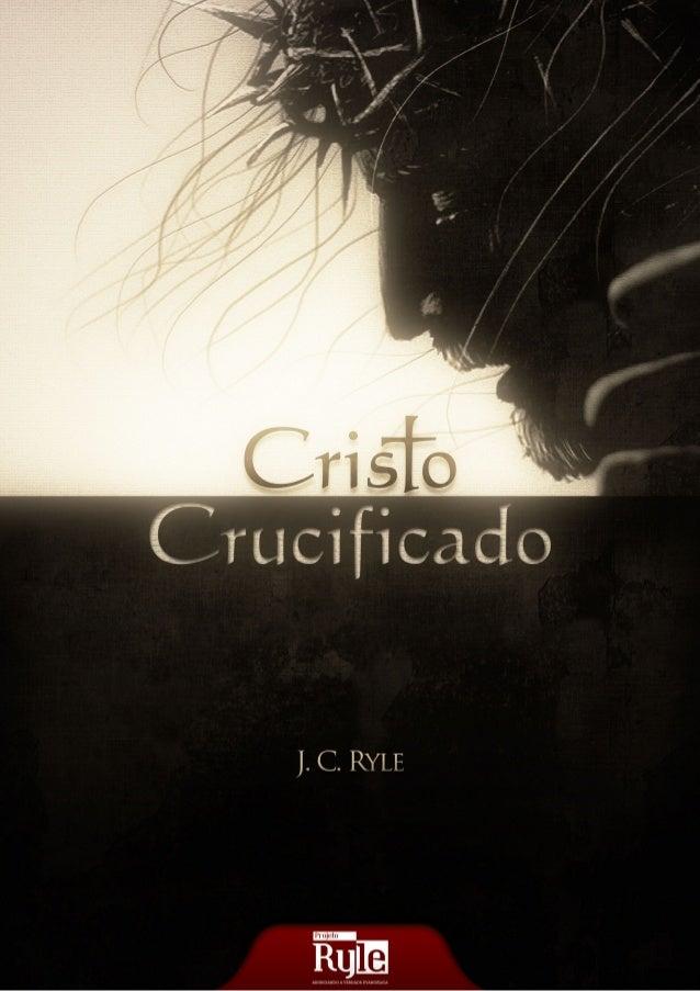 W W W . P R O J E T O R Y L E . C O M . B R 3 Cristo Crucificado Tratado escrito na metade do século XIX Pelo 1º Bispo da ...