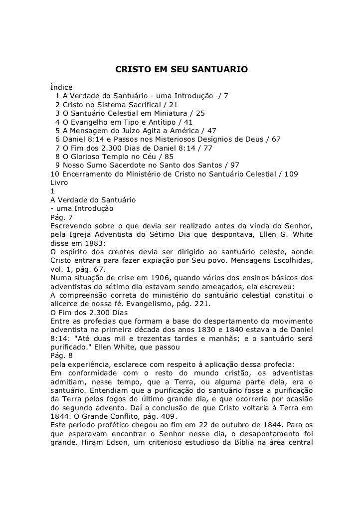 CRISTO EM SEU SANTUARIOÍndice  1 A Verdade do Santuário - uma Introdução / 7  2 Cristo no Sistema Sacrifical / 21  3 O San...