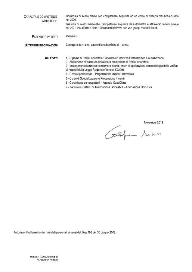 CAPACITÀ E COMPETENZE ARTISTICHE  PATENTE O PATENTI ULTERIORI INFORMAZIONI ALLEGATI  Chitarrista di livello medio con comp...