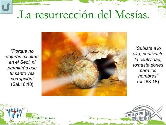 """.La resurrección del Mesías.                                """"Subiste a lo   """"Porque no                              alto, ..."""