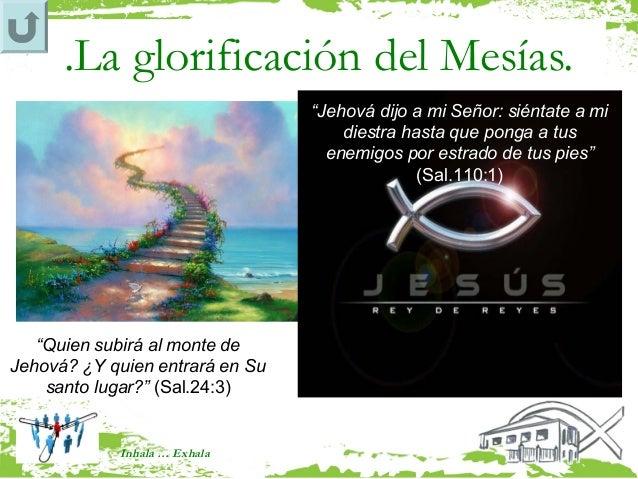 """.La glorificación del Mesías.                                 """"Jehová dijo a mi Señor: siéntate a mi                      ..."""
