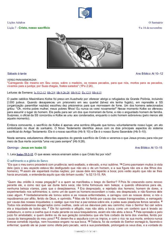 Lições Adultos  O Santuário  Lição 7 - Cristo, nosso sacrifício  9 a 16 de novembro  Sábado à tarde  Ano Bíblico: At 10–12...