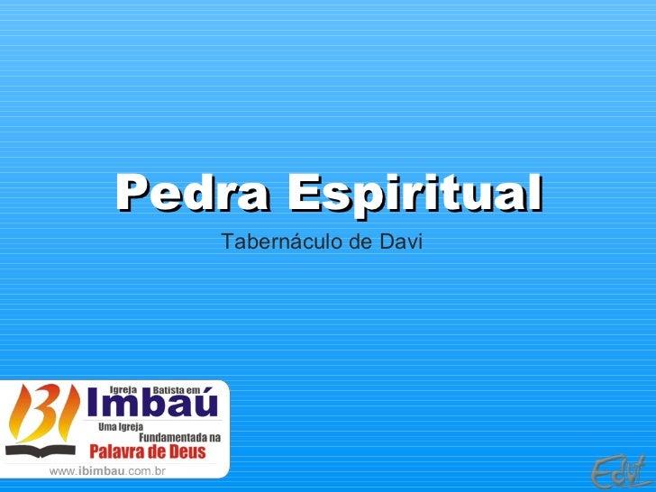 Pedra Espiritual Tabernáculo de Davi