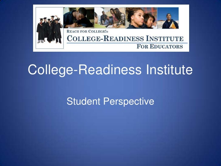 College-Readiness Institute<br />Student Perspective<br />