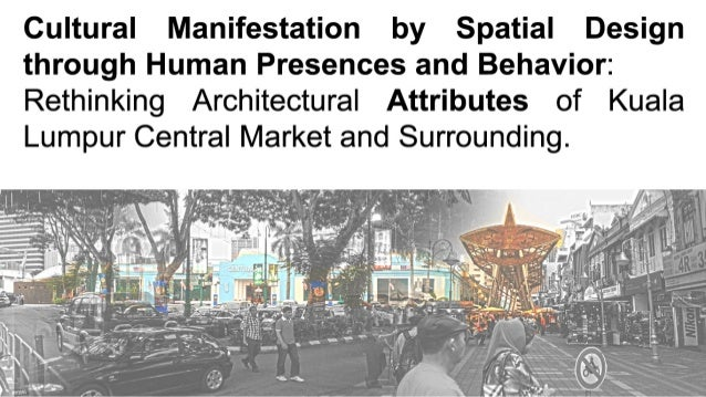 Cultural Manifestation by Spatial Design through Human Presences and Behavior:  Rethinking Architectural Attributes of Kua...