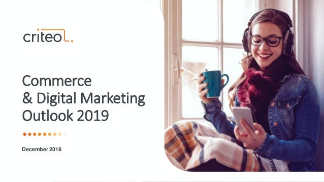 Commerce & Digital Marketing Outlook 2019 December 2018