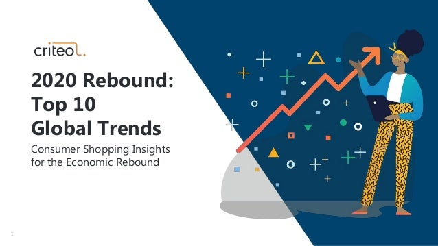 1 2020 Rebound: Top 10 Global Trends Consumer Shopping Insights for the Economic Rebound