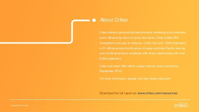 Copyright © 2015 Criteo About Criteo Criteo delivers personalized performance marketing at an extensive scale. Measuring r...