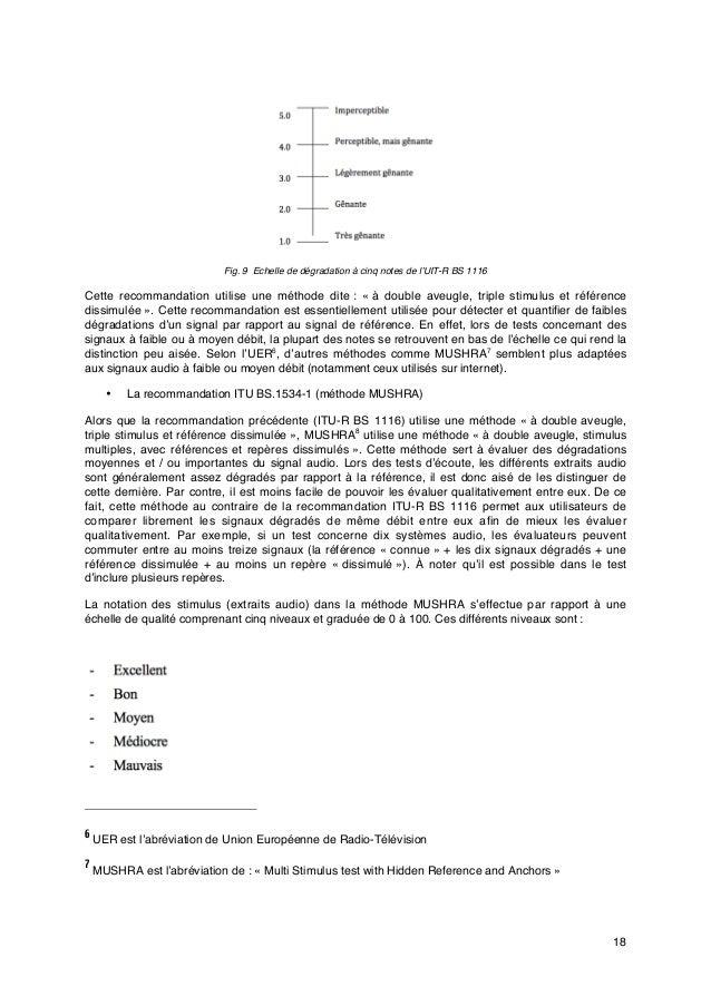 18 Fig. 9 Echelle de dégradation à cinq notes de l'UIT-R BS 1116 Cette recommandation utilise une méthode dite: «à doubl...