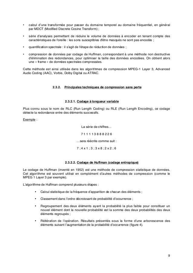 9 • calcul d'une transformée pour passer du domaine temporel au domaine fréquentiel, en général par MDCT (Modified Discret...