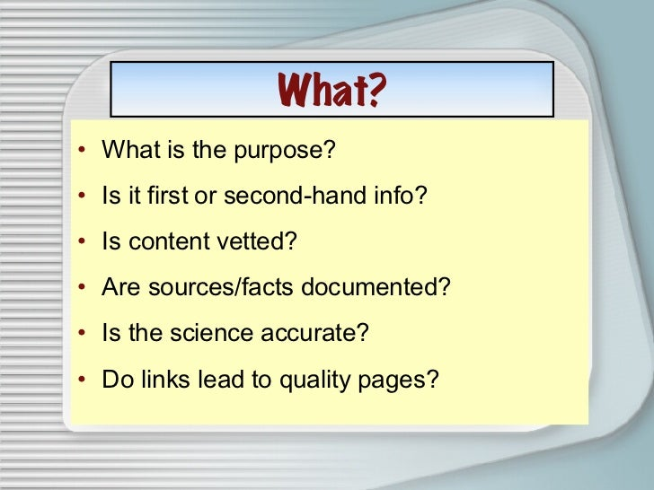 five criteria for evaluating web pages Content, except the appendix, based on jim kapoun's teaching undergrads web evaluation: a guide for library instruction c&rl news (july/august 1998): 522-523.