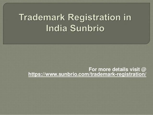 For more details visit @ https://www.sunbrio.com/trademark-registration/