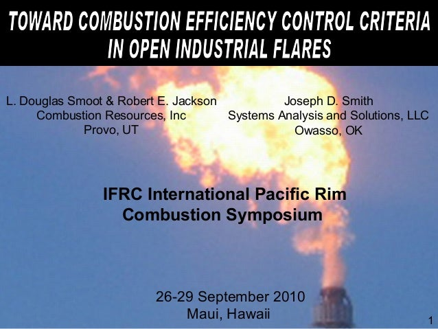 L. Douglas Smoot & Robert E. Jackson Combustion Resources, Inc Provo, UT Joseph D. Smith Systems Analysis and Solutions, L...