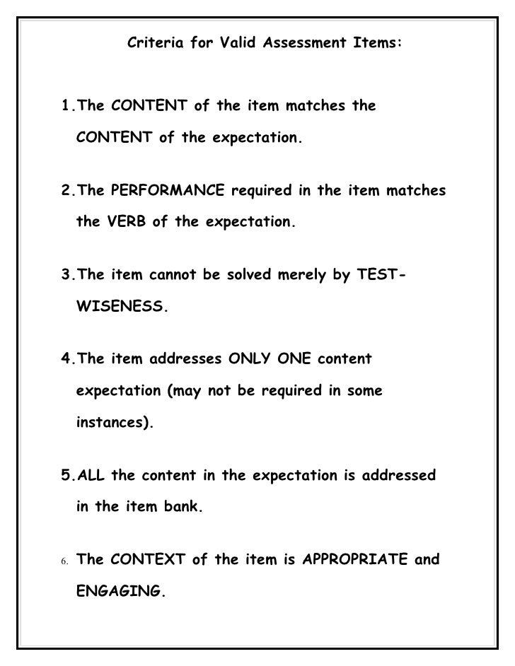 Criteria for Valid Assessment Items:    1.The CONTENT of the item matches the       CONTENT of the expectation.   2.The PE...