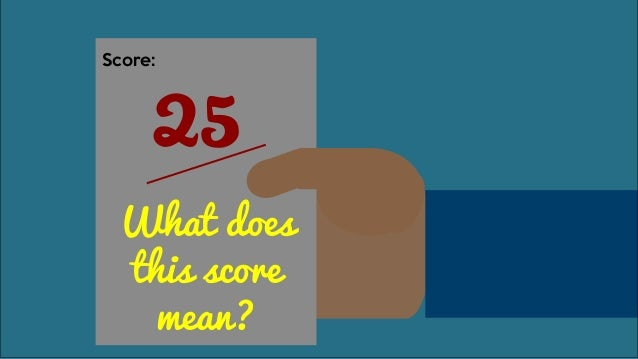 25 Score: Is this a high or a low score?