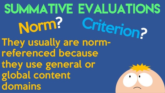 Identify qualities desired in criterion and norm-referenced tests