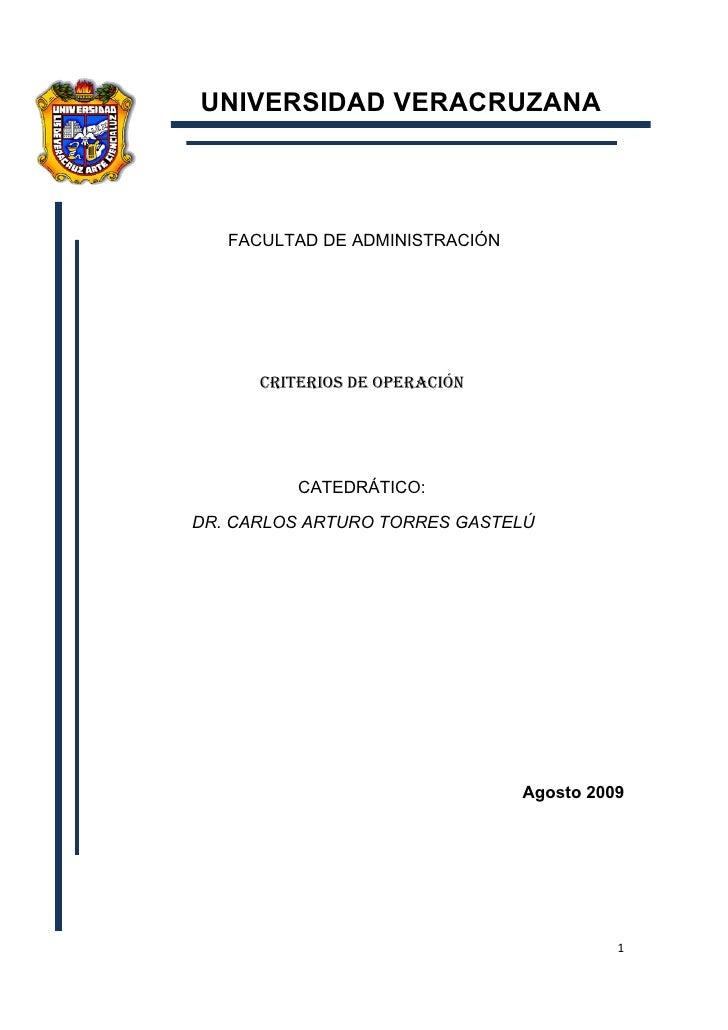 UNIVERSIDAD VERACRUZANA       FACULTAD DE ADMINISTRACIÓN           CRITERIOS DE OPERACIÓN               CATEDRÁTICO:  DR. ...