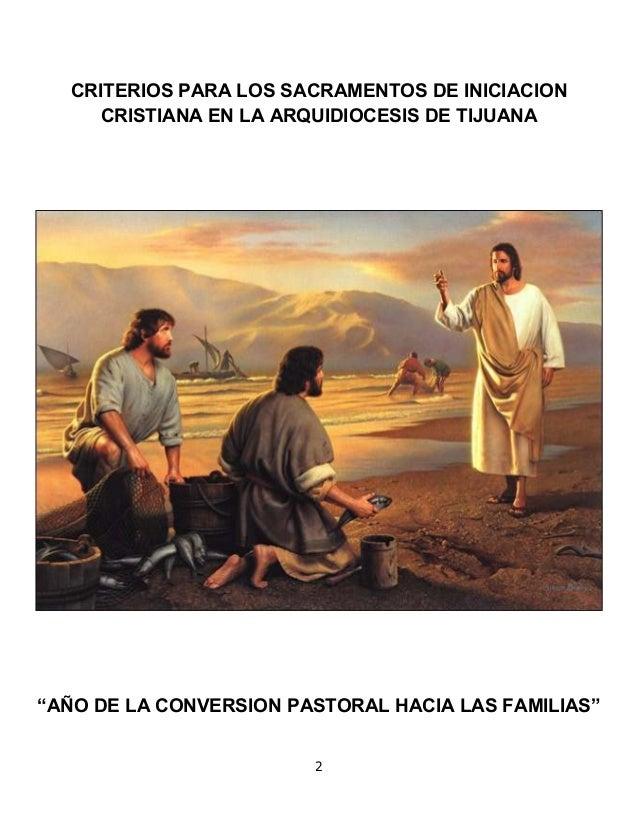 """2 CRITERIOS PARA LOS SACRAMENTOS DE INICIACION CRISTIANA EN LA ARQUIDIOCESIS DE TIJUANA """"AÑO DE LA CONVERSION PASTORAL HAC..."""