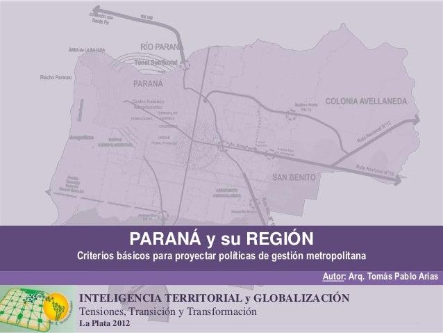 PARANÁ y su REGIÓNCriterios básicos para proyectar políticas de gestión metropolitana                                     ...