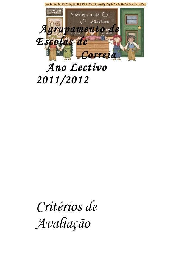 Agrupamento de Escolas de Correia Ano Lectivo 2011/2012 Critérios de Avaliação