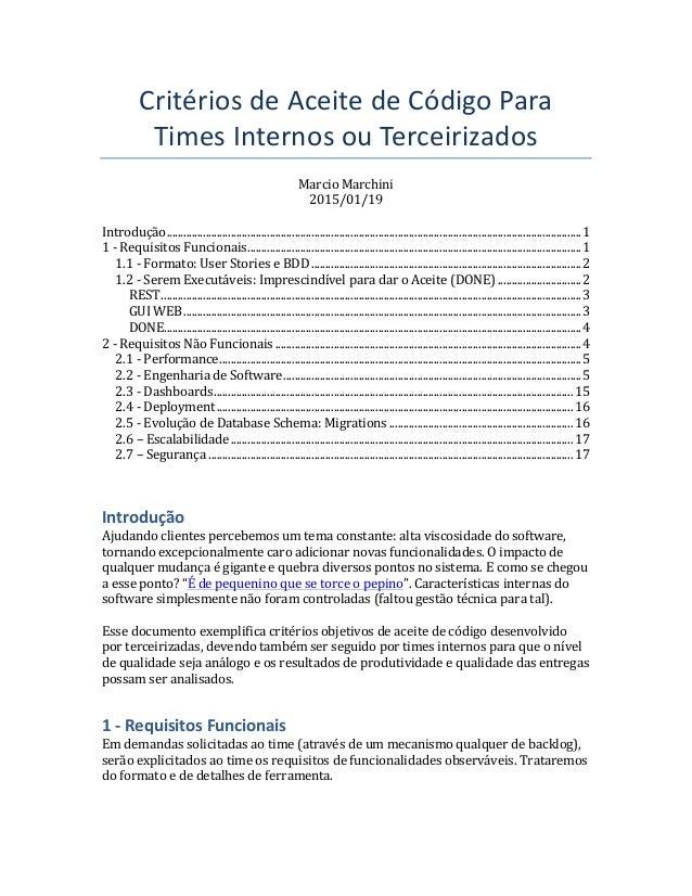 CritériosdeAceitedeCódigoPara TimesInternosouTerceirizados MarcioMarchini 2015/01/19  Introdução..............