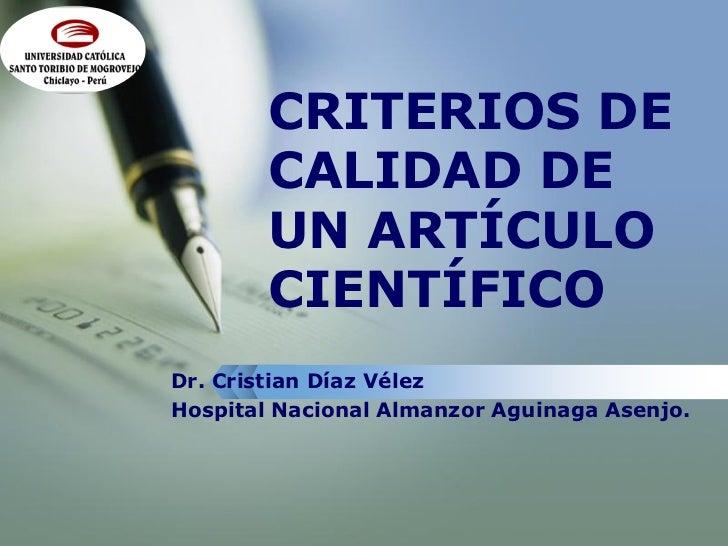 LOGO               CRITERIOS DE               CALIDAD DE               UN ARTÍCULO               CIENTÍFICO       Dr. Cris...