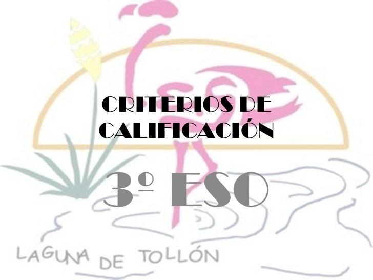 CRITERIOS DE CALIFICACIÓN 3º ESO