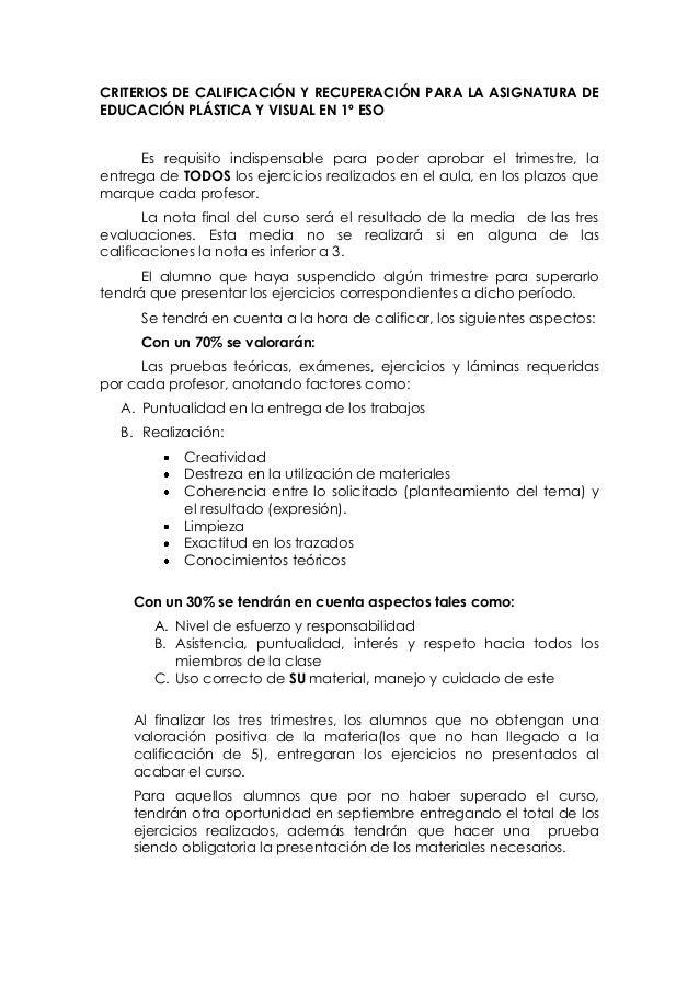 CRITERIOS DE CALIFICACIÓN Y RECUPERACIÓN PARA LA ASIGNATURA DE EDUCACIÓN PLÁSTICA Y VISUAL EN 1º ESO Es requisito indispen...
