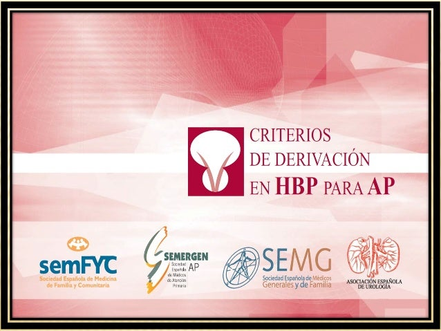 Hiperplasia Benigna de Próstata La  hiperplasia Benigna de próstata (HBP) es el tumor benigno más frecuente en varones ma...