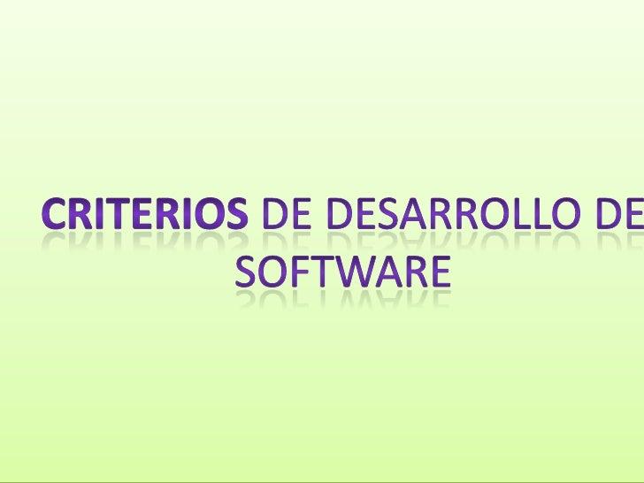 Criterios de desarrollo de software <br />