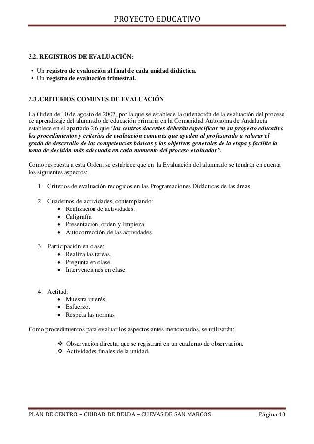 PROYECTO EDUCATIVO3.2. REGISTROS DE EVALUACIÓN: • Un registro de evaluación al final de cada unidad didáctica. • Un regist...