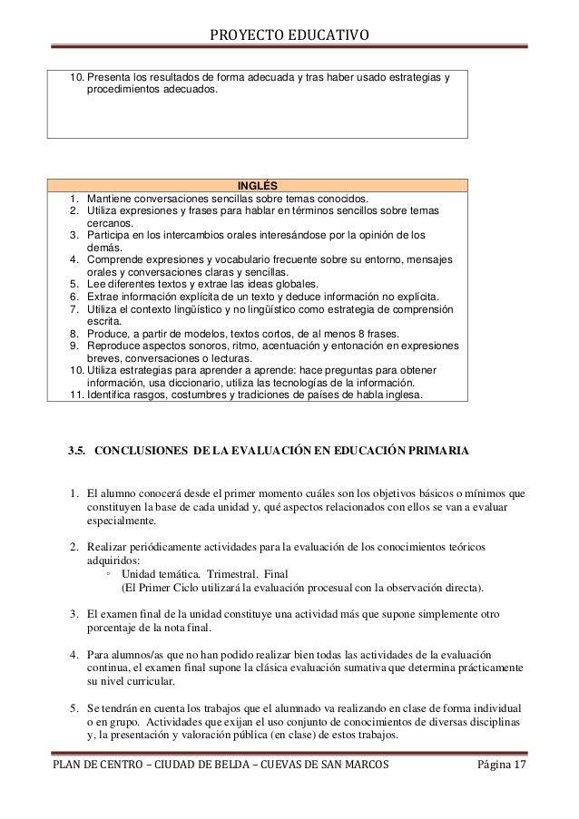 PROYECTO EDUCATIVO  10. Presenta los resultados de forma adecuada y tras haber usado estrategias y      procedimientos ade...