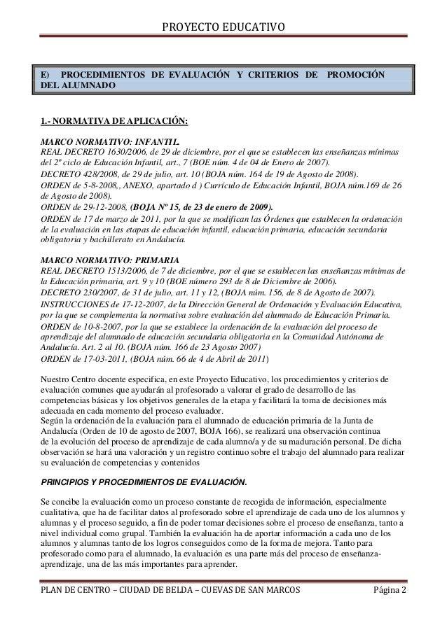 PROYECTO EDUCATIVOE) PROCEDIMIENTOS DE EVALUACIÓN Y CRITERIOS DE PROMOCIÓNDEL ALUMNADO1.- NORMATIVA DE APLICACIÓN:MARCO NO...